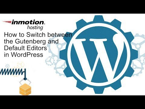 How to Switch Between Gutenberg and the Default Editor in WordPress