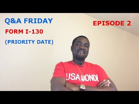 Q&A FRIDAY Ep2 (FORM I-130 PRIORITY DATE & CUT-OFF DATE)