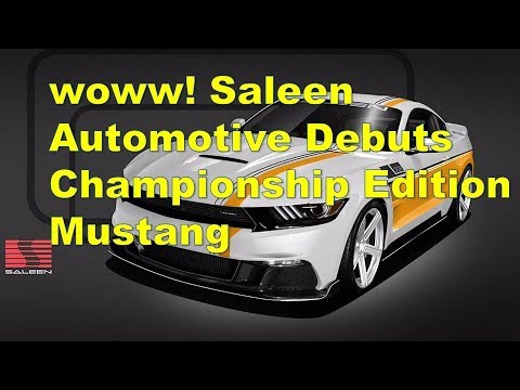woww! Saleen Automotive Debuts Championship Edition Mustang