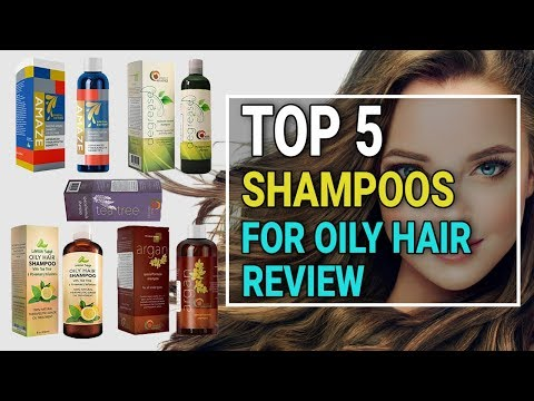 Top 5 Shampoos for Oily Hair Review 2018