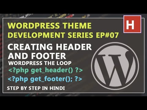 WordPress theme development in Hindi Ep#07 | creating header and footer for wordpress theme