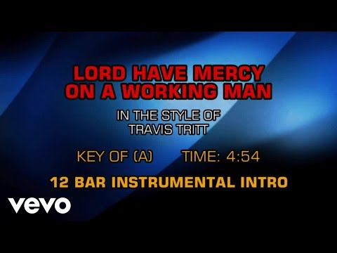 Travis Tritt - Lord Have Mercy On The Working Man (Karaoke)
