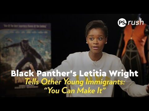 Black Panther's Letitia Wright Tells Other Young Immigrants: