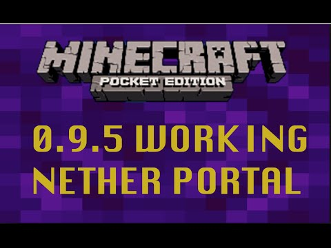 [0.9.5] HOW TO MAKE A 100% WORKING NETHER PORTAL IN MINECRAFT PE!!! (NO MODS OR MAPS)