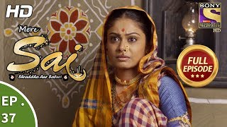 Mere Sai - मेरे साईं - Ep 37 - Full Episode - 16th November, 2017