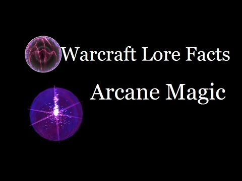 Warcraft Lore Facts - Arcane Magic