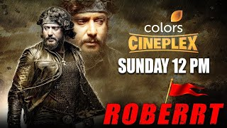 ROBERRT   Darshan, Jagapathi Babu, Vinod Prabhakar   29th August   Sunday 12 PM   Colors Cineplex