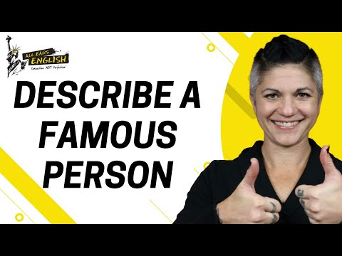 8+ IELTS Sample Part 2: Describe a Famous Person