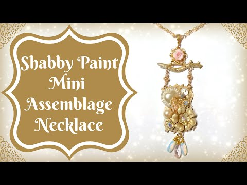 Shabby Paint Mini Assemblage Project, A New Necklace W B'sue