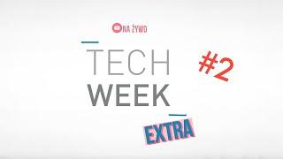 Tech Week Extra #2