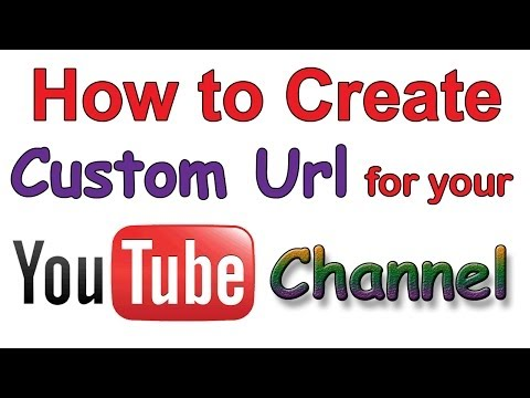 HOW TO CREATE CUSTOM URL FOR YOUTUBE CHANNEL