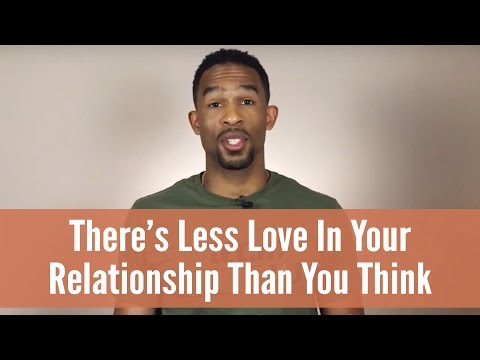 There's Less Love In Your Relationship Than You Think