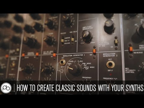 How To Create Classic Sounds With Your Synths