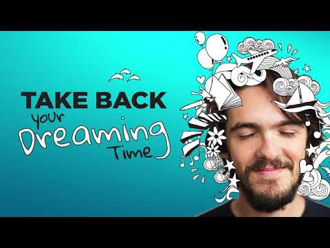 Take back your dreaming time