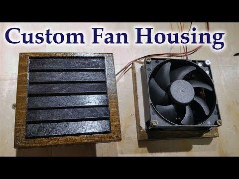 DIY Custom Fan Housing