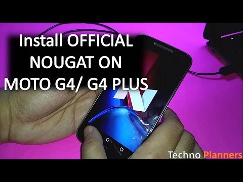How to Install Nougat on Moto G4 Plus | Fix BootLoop | Official