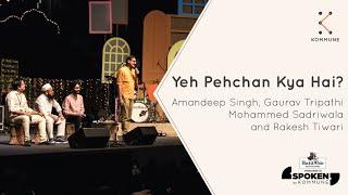 Yeh Pehchaan Kya Hai? - Amandeep Singh, Gaurav Tripathi, Mohammed Sadriwala, Rakesh Tiwari