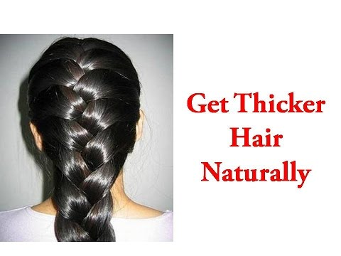 How to Get Thick Hair Naturally / Home Remedies to Get Thicker Hair