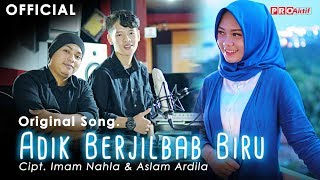 Oy Adik jilbab biru (original song)-imam nahla &aslam ardila (official music video)