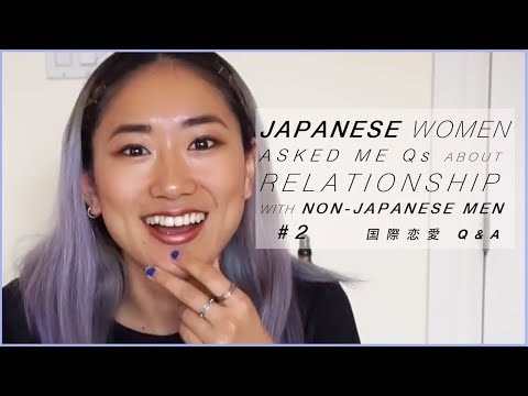 🇯🇵JAPANESE WOMEN'S Qs ABOUT RELATIONSHIP WITH NON-JAPANESE PEOPLE #2