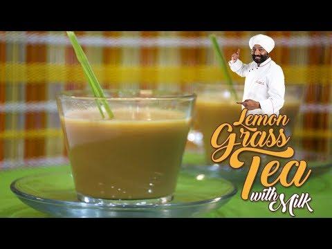 Lemon Grass Tea with Milk | Chef Harpal Singh |