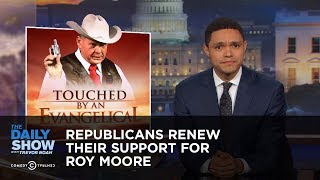 Republicans Renew Their Support for Roy Moore: The Daily Show