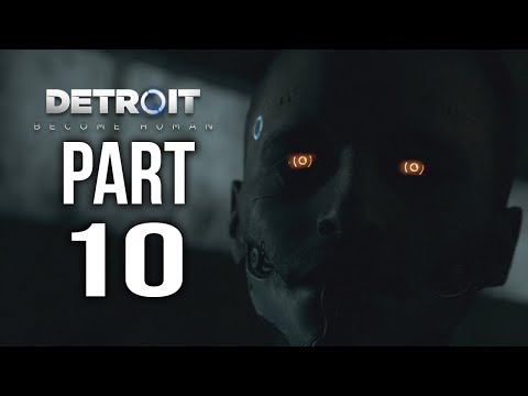 DETROIT BECOME HUMAN  Gameplay Walkthrough Part 10 | ZLATKO