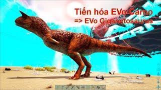 ARK: Eternal Mod #35 - Tiến Hóa KHỦNG LONG Bạo Chúa EVO GIGANOTOSAURUS