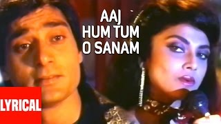 Lyrical Video: Aaj Hum Tum O Sanam | Saathi | Varsha Usgaonkar, Mohsin Khan