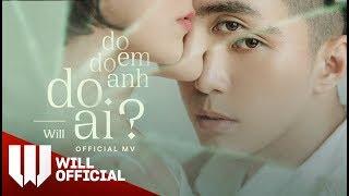 #3D Do Em, Do Anh, Do Ai - Will x Andiez | Official Music Video