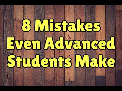8 English Grammar Mistakes Even Advanced Students Make