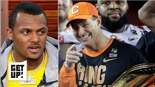 Deshaun Watson is ready to call Clemson a dynasty  | Get Up!