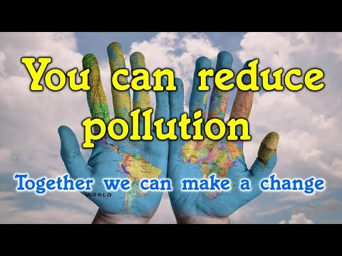 5 Easy ways to reduce pollution for everyone.