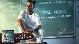Arcangel - Pal Murro ft. Alexio [Official Audio]
