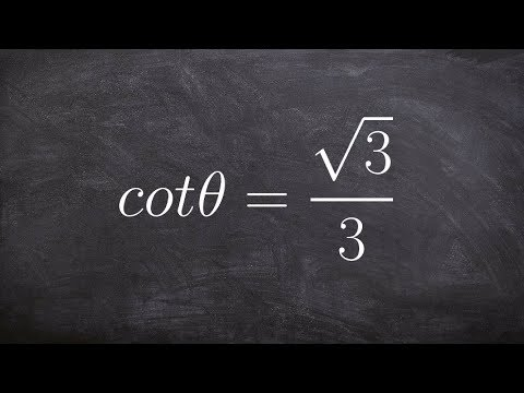 Determine Theta when Given the Value of Cotangent, Cotθ=Coot(3)/3