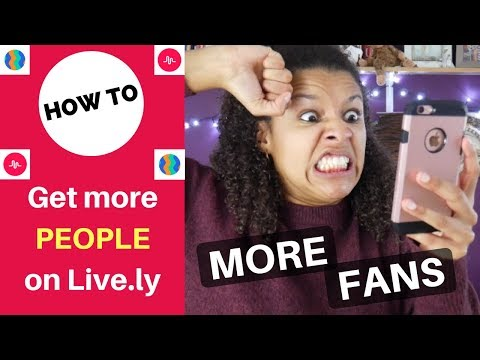 How to Get More People on Live.ly!