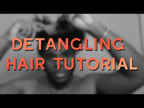 Detangling Hair Tutorial