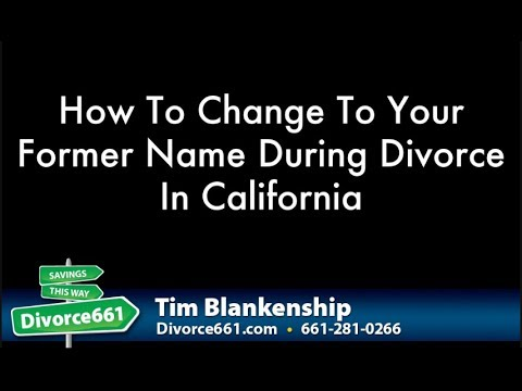 California Divorce And Changing Your Last Name To Former Name
