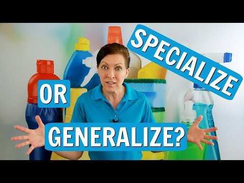 Specialize or Generalize Your House Cleaning Business?