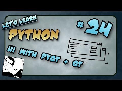 Let's Learn Python #24 - UI with Python, PyQt & Qt Designer