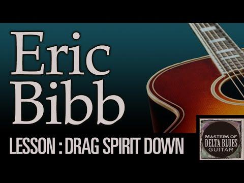 Blues Acoustic Guitar Lesson: Eric Bibb, Don't let nobody drag your spirit down