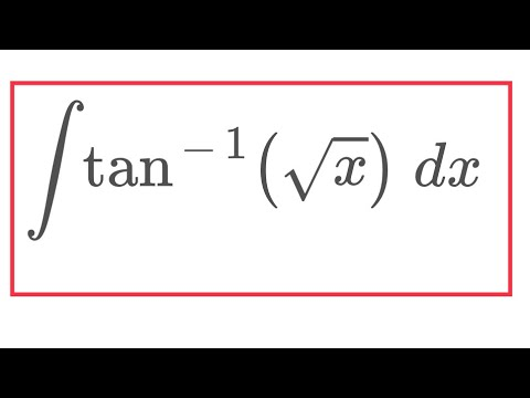 Integral of arctan(sqrt(x))