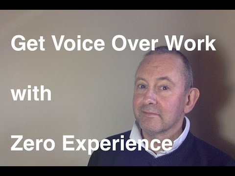 No Experience? You Can Still Get Voice Over Work!