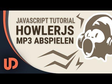 Howler JS? Einfach Audio im Web nutzen mit JavaScript! [TUTORIAL]