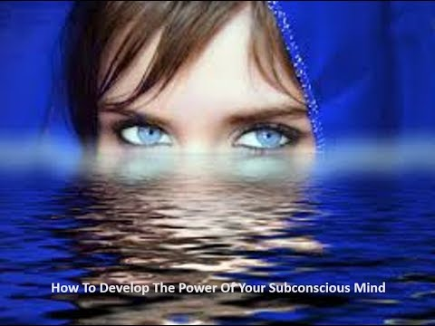 How To Develop The Power Of Your Subconscious Mind