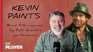 Pat Shortt tells Kevin which of his characters inspired Brad Pitt | Kevin Paints