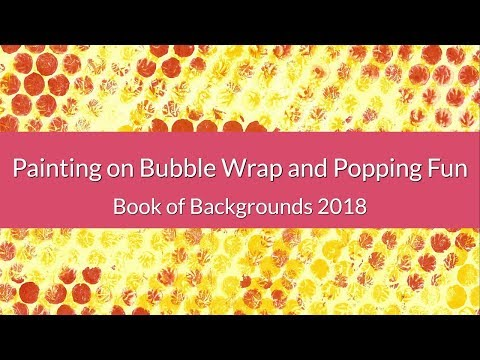 Painting on Bubble Wrap and Popping Fun - Book of Backgrounds