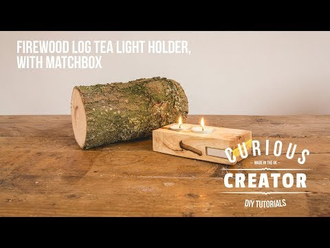 #37 Firewood Log Tea Light Holder with Matchbox - DIY Curious Creator