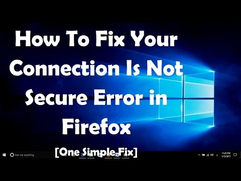Fix Your Connection Is Not Secure Error in Firefox [One Simple Fix]