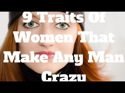 9 Traits Of Women That Make Any Man Crazy